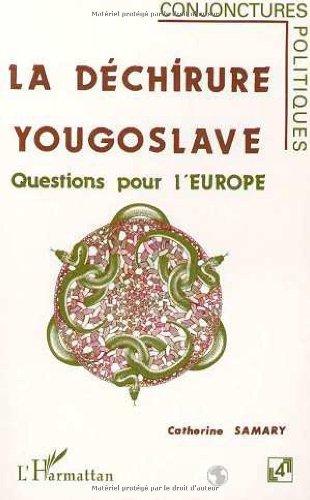 La dchirure yougoslave: Questions pour l'Europe