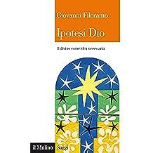 Ipotesi Dio: Il divino come idea necessaria (Saggi)