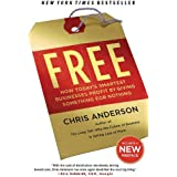 Free: How Today's Smartest Businesses Profit by Giving Something for Nothing by Chris Anderson (2010-04-20)