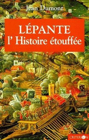 LEPANTE. L'Histoire étouffée par Jean Dumont