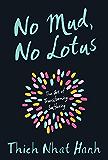 No Mud, No Lotus: The Art of Transforming Suffering