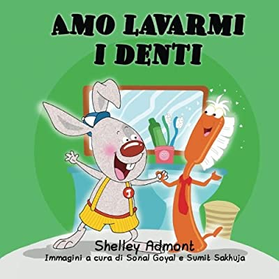 Amo Lavarmi I Denti: Italian Edition (I Love To Brush My Teeth)