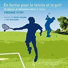 En forme pour le tennis et le golf: 20 exercices de préparation simples et faciles