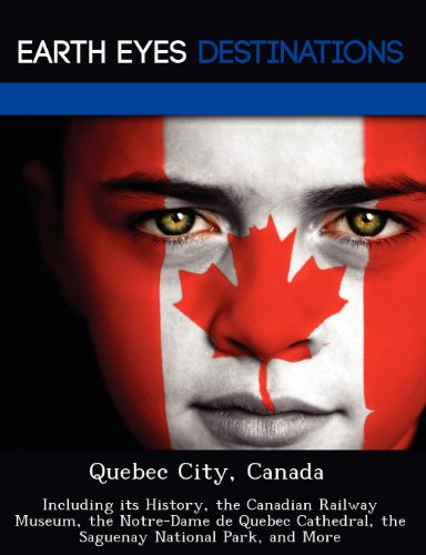 quebec-city-canada-including-its-history-the-canadian-railway-museum-the-notre-dame-de-quebec-cathed