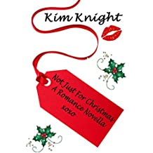 Not Just For Christmas: Romance Novella