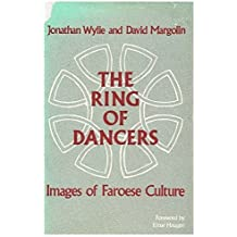 The Ring of Dancers: Images of Faroese Culture (Symbol and culture) by Jonathan Wylie (1981-03-02)