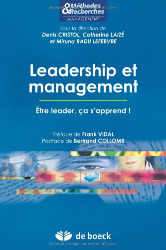 Leadership et Management Etre Leader, Ca S'Apprend par Denis CRISTOL