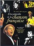 L'encyclop�die de la chanson fran�ais...