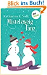Mistelzweigtanz: Roman (Kindle Single)