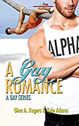 A Gay Romance by Gina a. Rogers (2014-05-02)