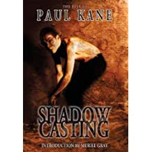 Shadow Casting: The Best of Paul Kane