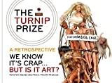 The Turnip Prize: A Retrospective: We know it's crap... but is it art?