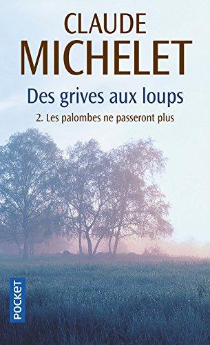 Les Palombes ne passeront plus, tome 2 : Des grives aux loups, volume 2