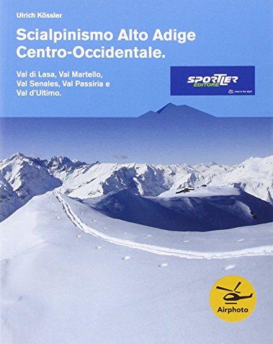 Scialpinismo Alto Adige centro-occidentale. Val di Lasa, val Martelllo, val Senales, val Passiria e val d'Ultimo