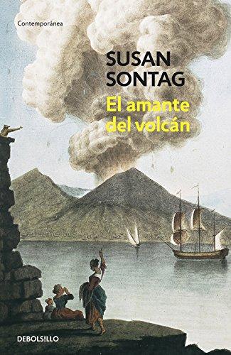 El amante del volcán (CONTEMPORANEA) por Susan Sontag