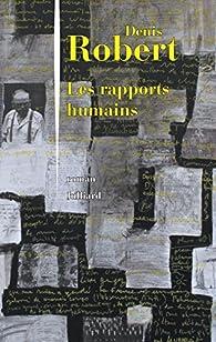 Les Rapports humains par Denis Robert