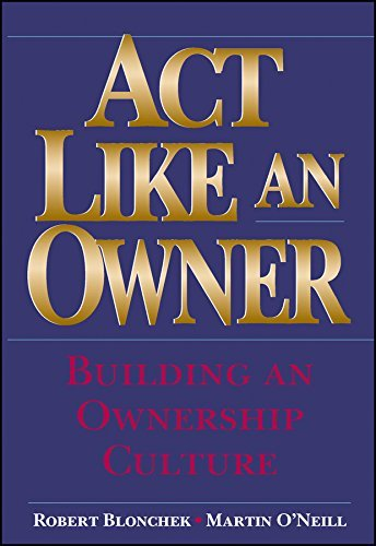 Act Like an Owner: Building an Ownership Culture by Robert M. Blonchek (1999-03-25)