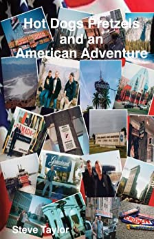 Hot Dogs Pretzels and an American Adventure by [Taylor, Steve]