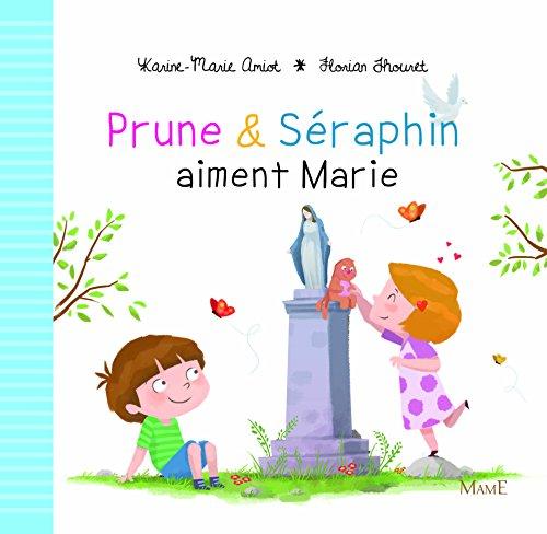 Prune et Séraphin aiment Marie par Karine-Marie Amiot