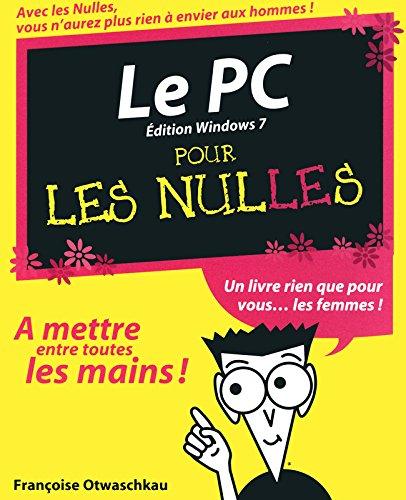 Le PC Pour les Nulles ed Windows 7 par Françoise OTWASCHKAU