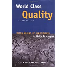 World Class Quality: Using Design of Experiments to Make It Happen