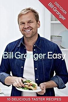 Discover Bill Granger: 10 Delicious, Taster Recipes from 'Easy' von [Granger, Bill]