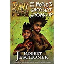 Tommy Puke and the World's Grossest Grown-Up (English Edition)