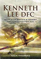 Kenneth 'Hawkeye' Lee DFC: Battle of Britain and Desert Air Force Fighter Ace
