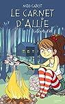 Le carnet d'Allie - Le camp d'été par Cabot