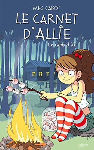 Le carnet d'Allie (8) : Le camp d'été