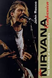 The Nirvana Companion: Two Decades of Commentary by John M Rocco (1998-08-01)