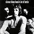 Lot of Bottle Original recording remastered, Import Edition by Climax Blues Band (2013) Audio CD