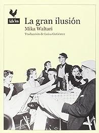 La gran ilusión par Mika Waltari