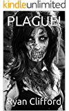 PLAGUE! (SNOW TRILOGY Book 4)