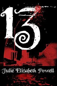 13 by [Powell, Julie Elizabeth]