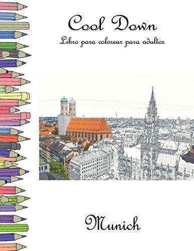 Cool Down - Libro para colorear para adultos: Munich por York P. Herpers