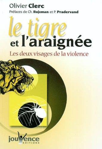 Le tigre et l'araignée : Les deux visages de la violence par Olivier Clerc