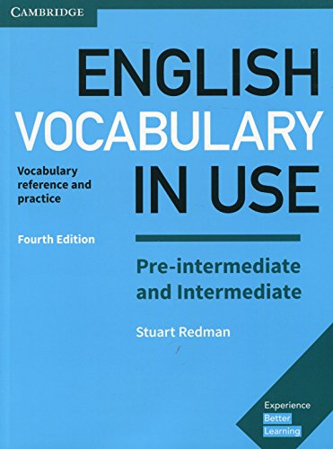 English Vocabulary in Use. Pre-intermediate and Intermediate. Fourth Edition with Answers