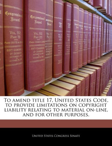 To amend title 17, United States Code, to provide limitations on copyright liability relating to material on-line, and for other purposes.