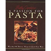 Betty Crocker's A Passion For Pasta by Betty Crocker Editors (1999-04-05)