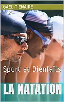 La natation: Sport et Bienfaits par [Tienaire, Gael]