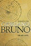 Essays on Giordano Bruno - Hilary Gatti