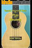 Teach Yourself How to Play the Ukulele