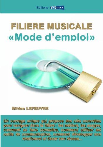 Filière musicale, mode d'emploi