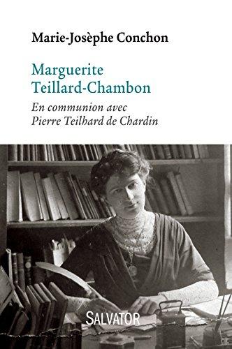 Marguerite Teillard-Chambon : En communion avec Pierre Teilhard de Chardin