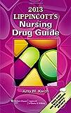 Lippincott's Nursing Drug Guide 2013