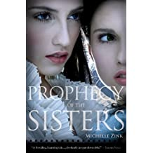 Prophecy of the Sisters (Prophecy of the Sisters Trilogy) by Michelle Zink (2010-07-01)