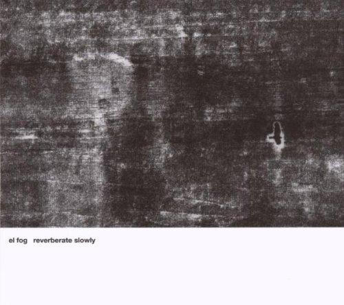 reverberate-slowly-by-el-fog-2007-04-03