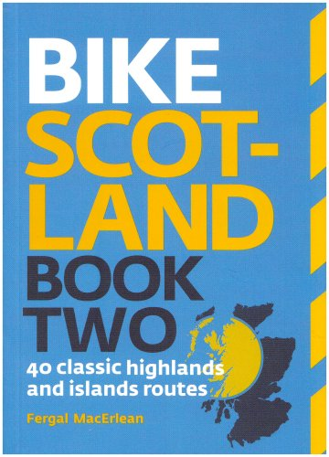 Bike Scotland: 40 Classic Highlands and Islands Routes (Pocket Mountains) -