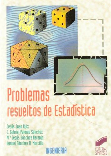 Problemas resueltos de estadística (Síntesis ingeniería) por J. Juan Ruiz